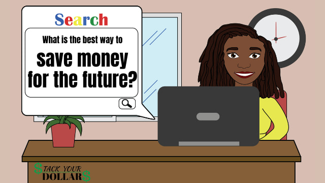 Internet search of what is the bet way to save money for the future
