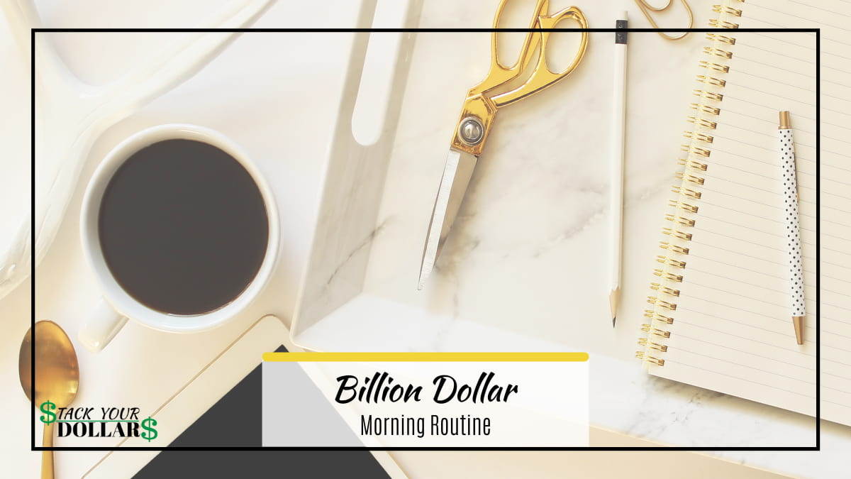 Billion dollar morning routine text with coffee and journal
