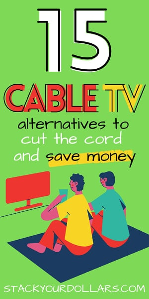 Pinnable image of 15 cable tv alternatives to cut the cord and save money