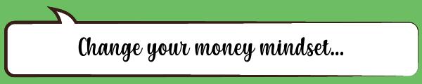 Speech Bubble: Change your money mindset