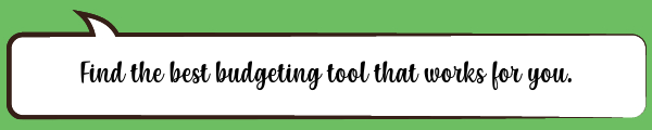 Speech Bubble: Find the best budgeting tool that works for you.