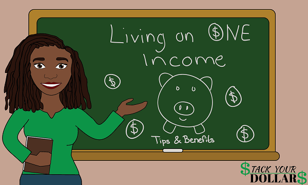 Tips For Living On One Income And Thriving
