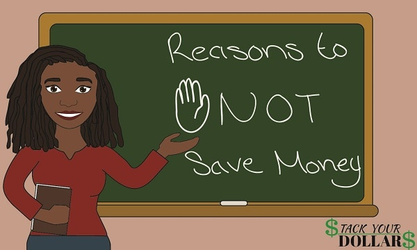 A chalkboard image of reasons not to save money