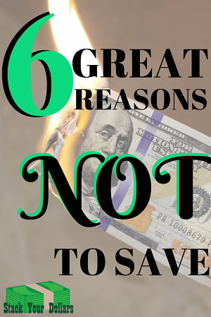 https://stackyourdollars.com/wp-content/uploads/reasons-not-to-save-money.png